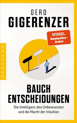 Bauchentscheidungen von Gigerenzer,  Gerd, Kober,  Hainer