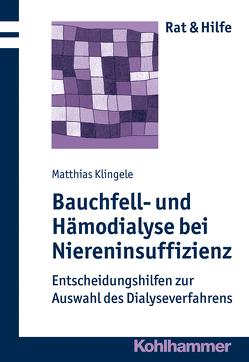 Bauchfell- und Hämodialyse bei Niereninsuffizienz von Klingele,  Matthias
