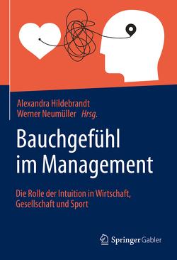 Bauchgefühl im Management von Hildebrandt,  Alexandra, Neumüller,  Werner