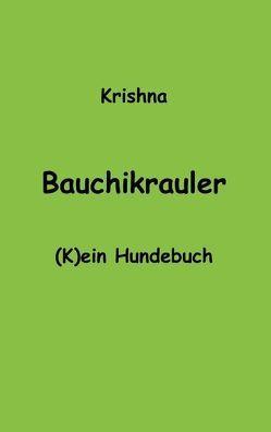 Bauchikrauler von Warmensteinach,  Krishna von