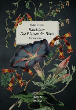 Baudelaire. Die Blumen des Bösen von George,  Stefan