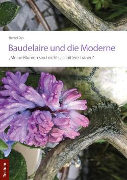 Baudelaire und die Moderne von Oei,  Bernd