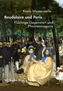 Baudelaire und Paris von Westerwelle,  Karin