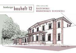 Baudenkmal Krankenhaus Ochsenzoll von Afflerbach,  Florian, Schilling,  Dr. Jörg, Schilling,  Jörg