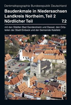 Baudenkmale in Niedersachsen Band 7.2: Landkreis Northeim, nördlicher Teil von Kämmerer,  Christian, Kellmann,  Thomas, Krafczyk,  Christina, Lufen,  Peter Ferdinand