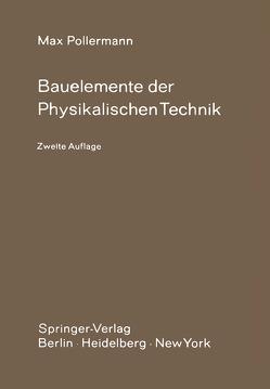Bauelemente der Physikalischen Technik von Mussmann,  H., Pollermann,  M.