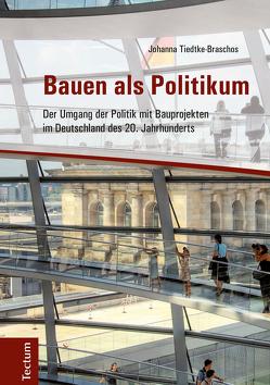 Bauen als Politikum von Tiedtke-Braschos,  Johanna