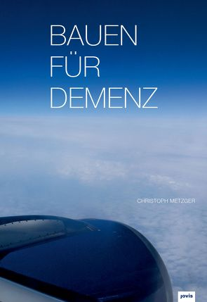 Bauen für Demenz von Metzger,  Christoph