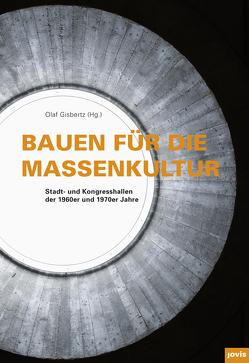 Bauen für die Massenkultur von Gisbertz,  Olaf