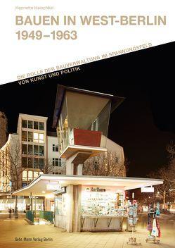 Bauen in West-Berlin 1949 – 1963 von Heischkel,  Henriette