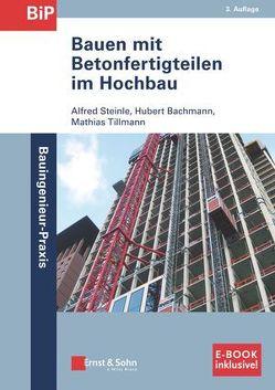 Bauen mit Betonfertigteilen im Hochbau von Bachmann,  Hubert, Steinle,  Alfred, Tillmann,  Mathias