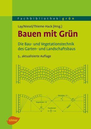 Bauen mit Grün von Lay,  Björn-Holger, Niesel,  Alfred, Thieme-Hack,  Martin