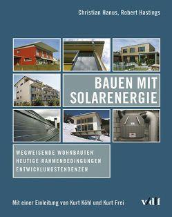Bauen mit Solarenergie von Frei,  Kurt, Hanus,  Christian, Hastings,  Robert, Köhl,  Kurt