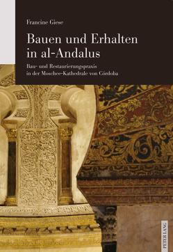 Bauen und Erhalten in al-Andalus von Giese,  Francine