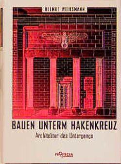 Bauen unterm Hakenkreuz von Weihsmann,  Helmut