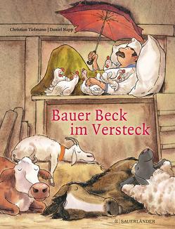 Bauer Beck im Versteck von Napp,  Daniel, Tielmann,  Christian