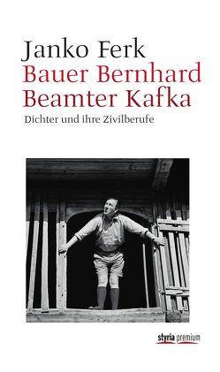 Bauer Bernhard Beamter Kafka von Ferk,  Janko