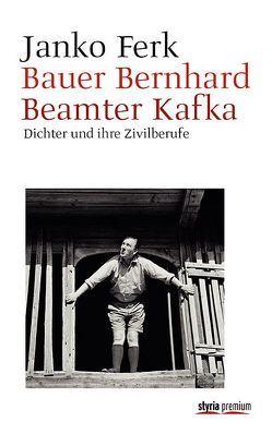 Bauer Bernhard. Beamter Kafka von Ferk,  Janko