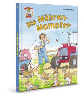 Bauer Bolle Die Möhren-Mampfer von Goldsack,  Gaby, Smallman,  Steve