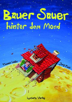Bauer Sauer hinter dem Mond von Koch,  Jurij, Leibe,  Thomas