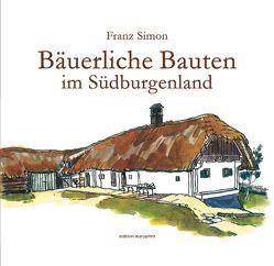 Bäuerliche Bauten im Südburgenland von Kisser,  Gerhard, Simon,  Franz