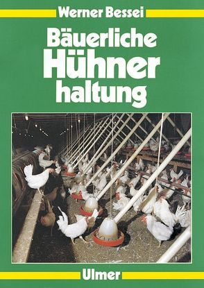 Bäuerliche Hühnerhaltung von Bessei,  Werner