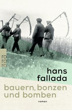 Bauern, Bonzen und Bomben von Fallada,  Hans, Töteberg,  Michael
