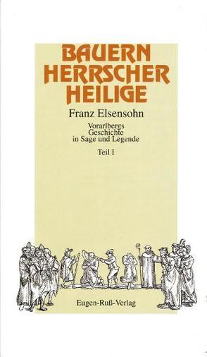 Bauern, Herrscher, Heilige von Elsensohn,  Franz