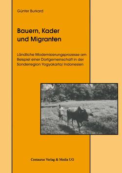Bauern, Kader und Migranten von Burkard,  Günter