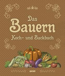 Bauern Koch- und Backbuch von garant Verlag GmbH