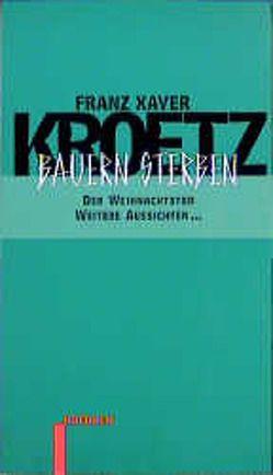 Bauern Sterben – Stücke 6 von Kroetz,  Franz X