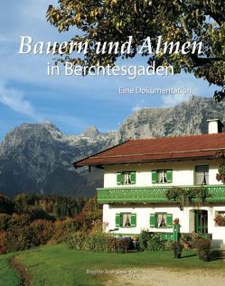 Bauern und Almen in Berchtesgaden von Stangassinger,  Brigitte