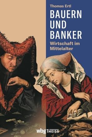 Bauern und Banker von Ertl,  Thomas