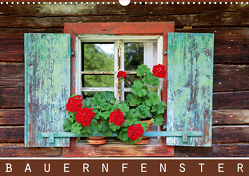 Bauernfenster (Wandkalender 2021 DIN A3 quer) von Ehrentraut,  Dirk