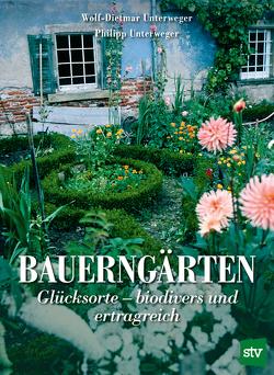 Bauerngärten von Unterweger,  Philipp, Unterweger,  Wolf-Dietmar
