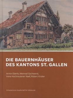 Bauernhäuser des Kantons St. Gallen von Eberle,  Armin, Gschwend,  Meinrad, Hochreutener Naef,  Irene, Kruker,  Robert
