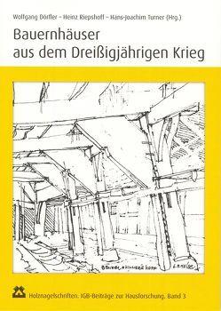Bauernhäuser aus dem Dreißigjährigen Krieg von Dörfler,  Wolfgang, Riepshoff,  Heinz, Turner,  Hans-Joachim