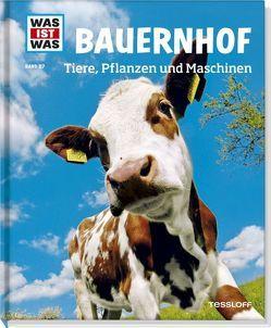 WAS IST WAS Band 117 Bauernhof. Tiere, Pflanzen und Maschinen von Hackbarth,  Annette