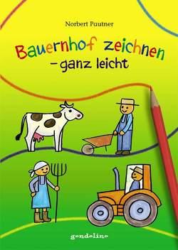 Bauernhof zeichnen – ganz leicht von Pautner,  Norbert