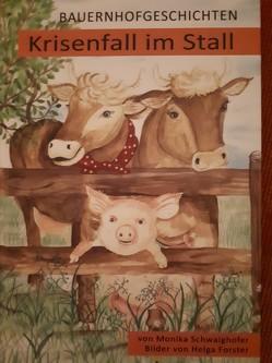 Bauernhofgeschichten von Schwaighofer,  Monika