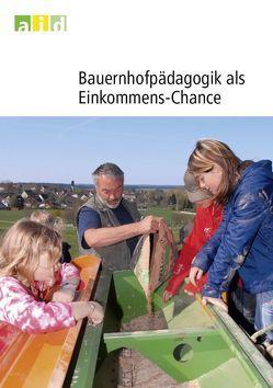 Bauernhofpädagogik als Einkommens-Chance von Schiller,  Heiderose, Wellensiek,  Christiane