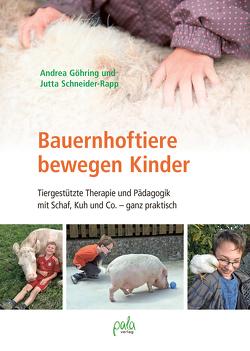 Bauernhoftiere bewegen Kinder von Göhring,  Andrea, Hoffmann,  Annegret, Schneider-Rapp,  Jutta