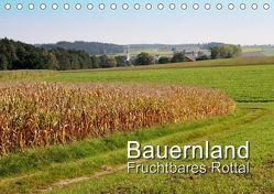 Bauernland, fruchtbares Rottal (Tischkalender 2019 DIN A5 quer) von Lindhuber,  Josef