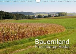 Bauernland, fruchtbares Rottal (Wandkalender 2019 DIN A4 quer) von Lindhuber,  Josef