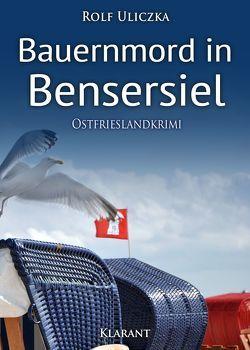 Bauernmord in Bensersiel. Ostfrieslandkrimi von Uliczka,  Rolf