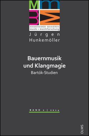 Bauernmusik und Klangmagie. Bartók-Studien von Hunkemöller,  Jürgen