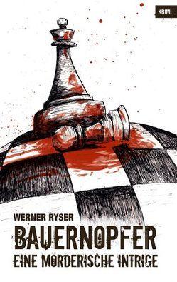Bauernopfer von Ryser,  Werner