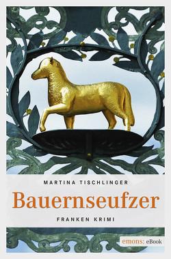 Bauernseufzer von Tischlinger,  Martina