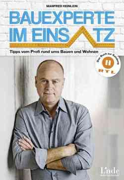 Bauexperte im Einsatz von Heinlein,  Manfred