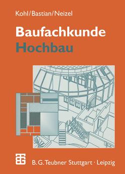 Baufachkunde von Bastian,  K., Forster,  Josef, Kohl,  A., Meyer,  Helmut, Neizel,  E., Wanner,  Artur, Wettengel,  Wolfgang